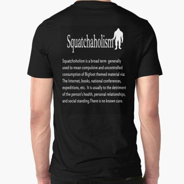 Squatchaholism Slim Fit T-Shirt