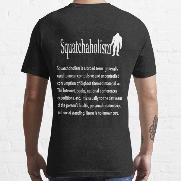Squatchaholism Essential T-Shirt