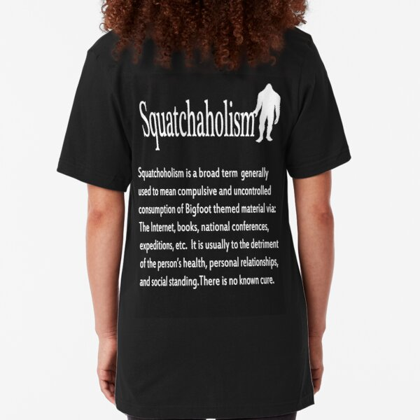 Squatchaholism Slim Fit T-Shirt