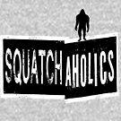Squatchaholics by Sybilla Irwin
