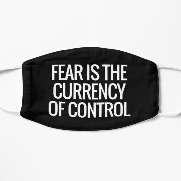 fear is the currency of control Mask