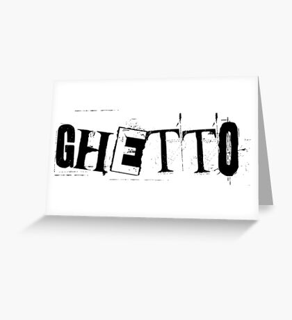 ghetto Greeting Card