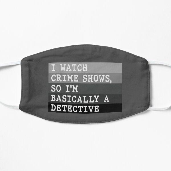I'm Basically A Detective Flat Mask