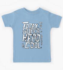 Today, I'm a superhero. Kids Clothes