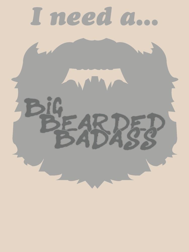 I Need a Big Bearded Badass! by leonidas540bc
