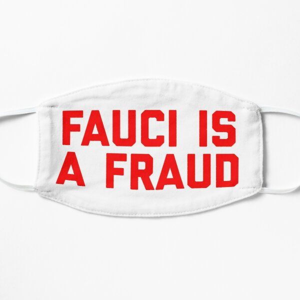 Fauci is a FRAUD Flat Mask