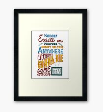 Rick and Morty Smith Quote - Nobody Exists on Purpose Framed Print