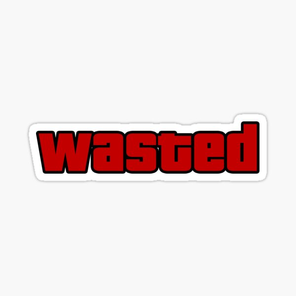 WASTED INSPIRED FROM GRAND THEFT AUTO  Sticker