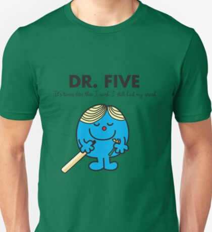 Dr Five T-Shirt