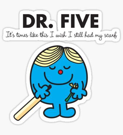 Dr Five Sticker