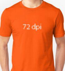 72dpi (white type) Unisex T-Shirt