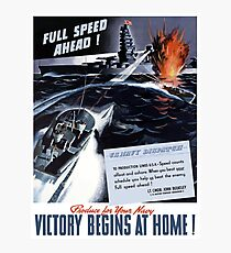 Produce For Your Navy -- Victory Begins At Home! Photographic Print
