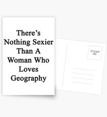 There's Nothing Sexier Than A Woman Who Loves Geography  Postcards