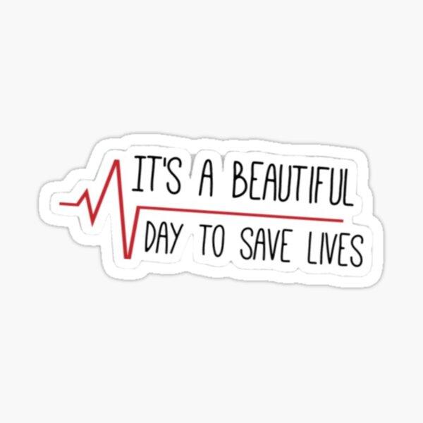 Es ist ein schöner Tag, um Leben zu retten Sticker
