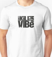 Don't kill my vibe - Kendrick Lamar T-Shirt