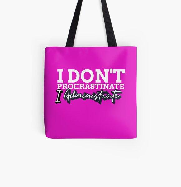 I Don't Procrastinate, I Administrate Funny Admin Gift  All Over Print Tote Bag