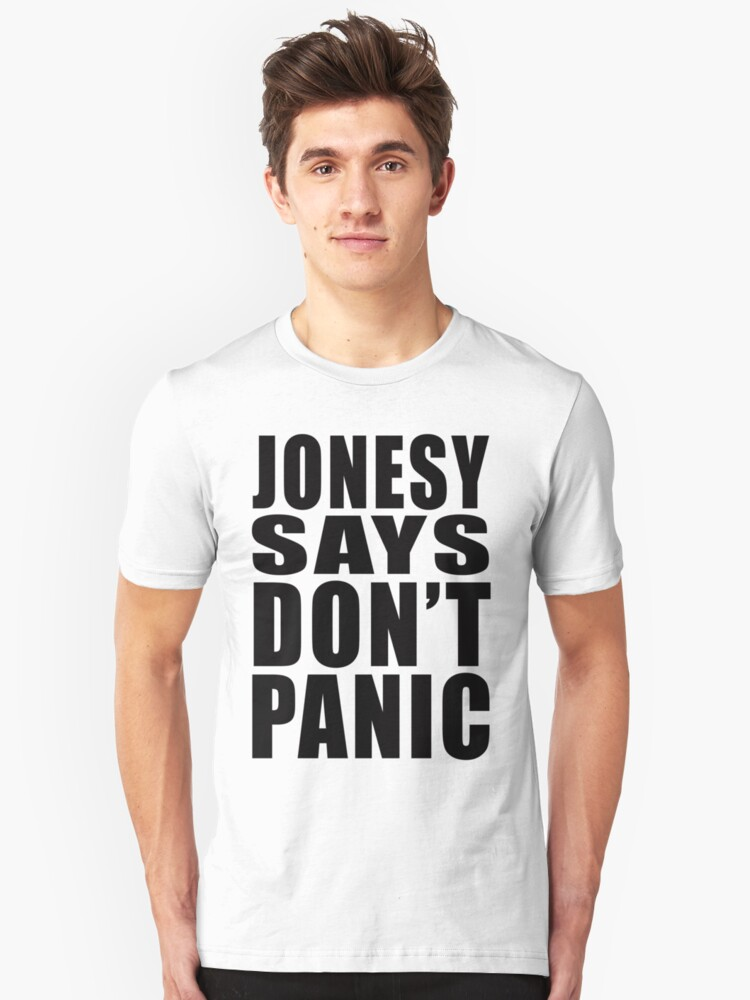 Jonesy says Don't Panic Unisex T-Shirt Front