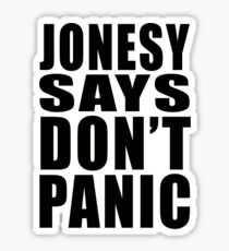 Jonesy says Don't Panic Sticker