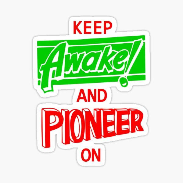Mantener despierto y pionero Pegatina
