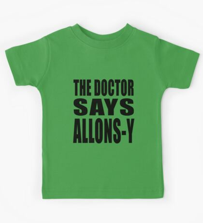 The Doctor says Allons-y! Kids Clothes