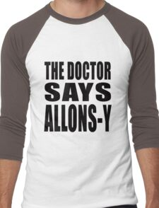 The Doctor says Allons-y! T-Shirt