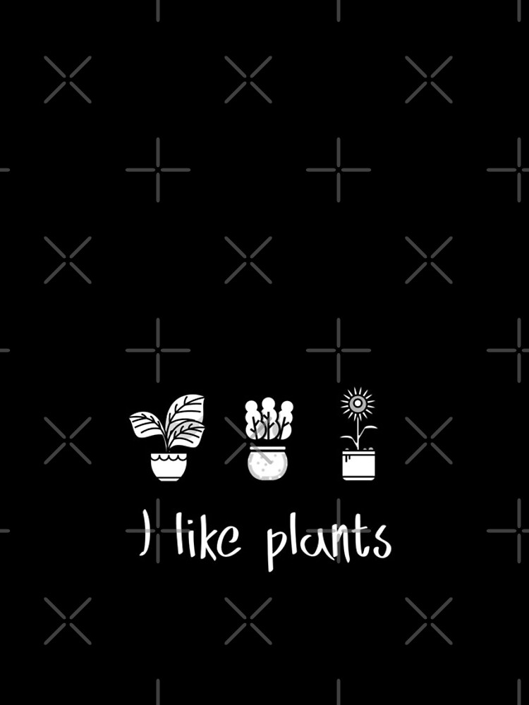 I Like Plants by nikkihstokes