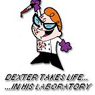 Dexter takes life... in his laboratory by Giarctterrab