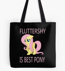 Fluttershy is best pony Tote Bag