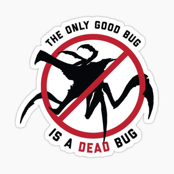 Starship Troopers The Only Good Bug is a Dead Bug Sticker