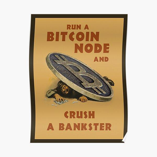 Crush a Bankster - Run a Bitcoin Node Poster