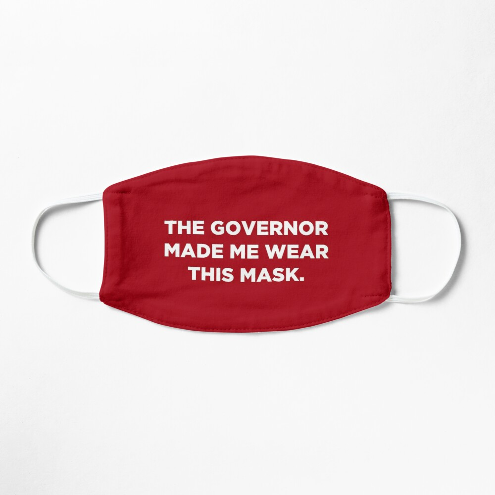 The Governor Made Me Wear This Mask (Red) Mask