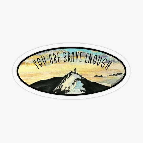 Brave Enough Transparent Sticker