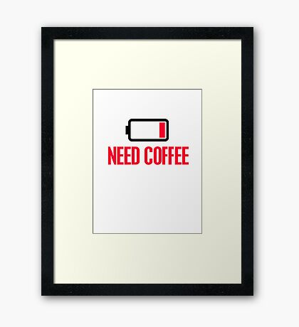 Need coffee Framed Print