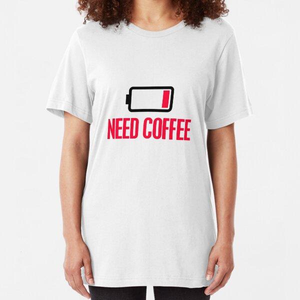 Need coffee Slim Fit T-Shirt