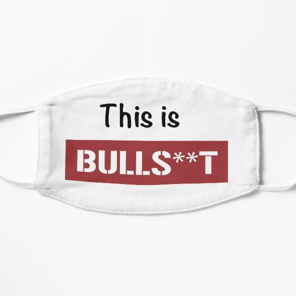 This is Bullshit Flat Mask