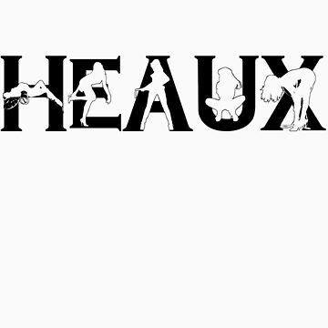 HEAUX by JakeobLewEdits