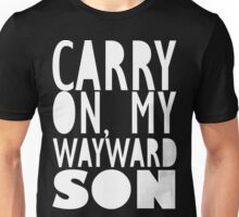 CARRY ON MY WAYWARD SON (white print) Unisex T-Shirt