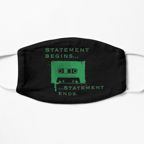Statement Begins... Statement Ends... Flat Mask