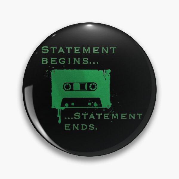 La déclaration commence ... La déclaration se termine ... Badge