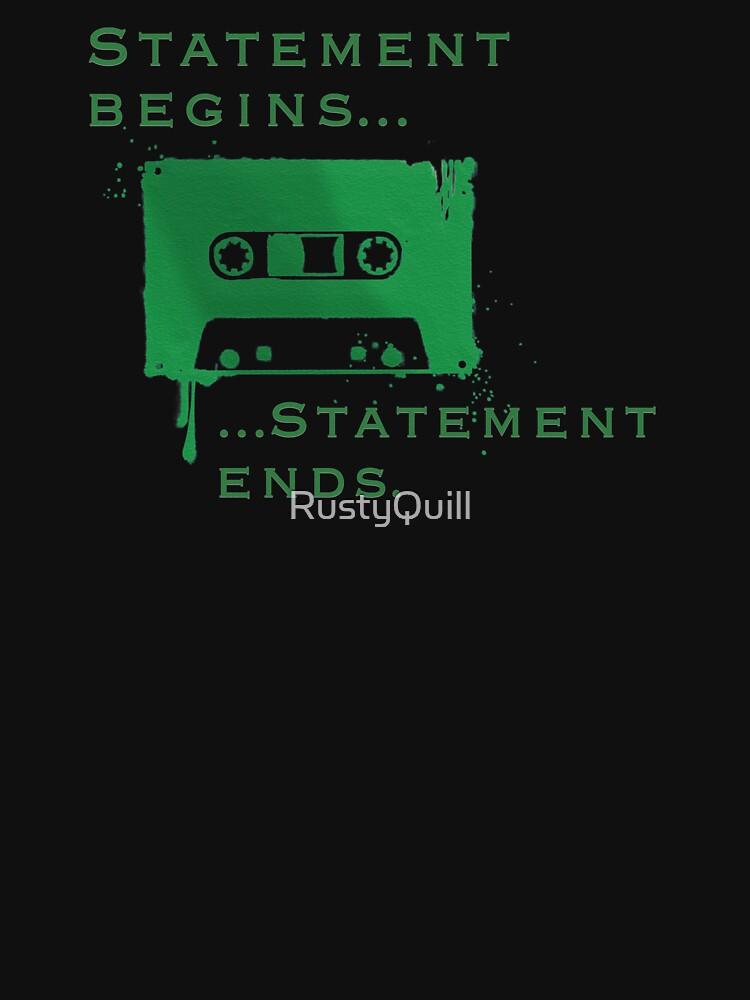 Statement Begins... Statement Ends... by RustyQuill