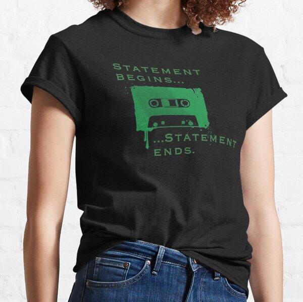Statement Begins... Statement Ends... Classic T-Shirt