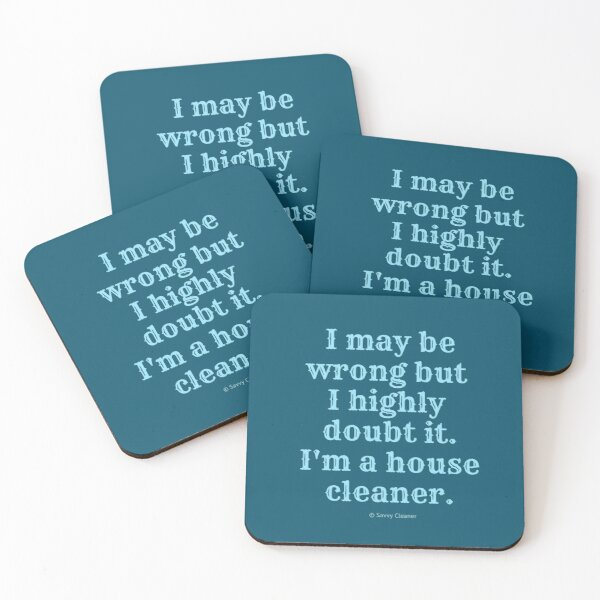 I May Be Wrong But I Highly Doubt It, I'm A House Cleaner Coasters (Set of 4)