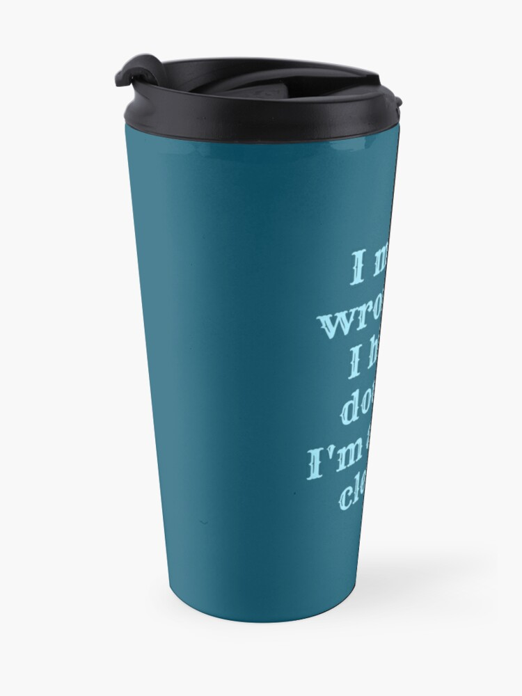 Alternate view of I May Be Wrong But I Highly Doubt It, I'm A House Cleaner Travel Mug