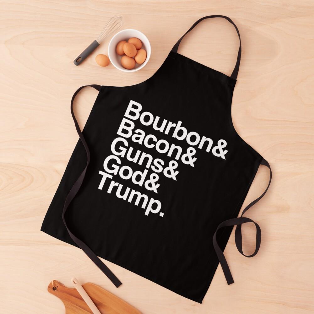 Bourbon Bacon God Guns And Trump Apron