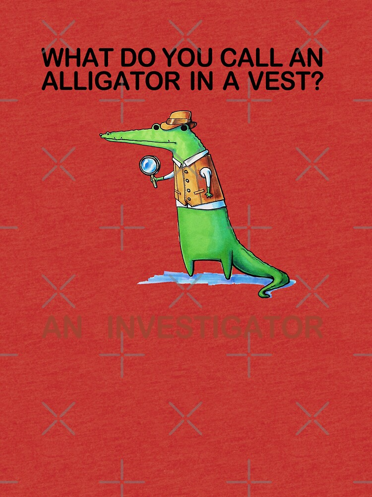 what do you call an alligator in a vest jokes