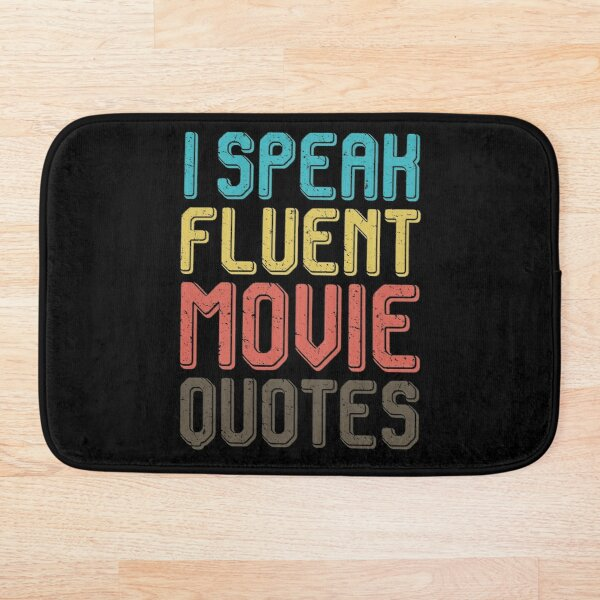 I speak fluent movie quotes Bath Mat