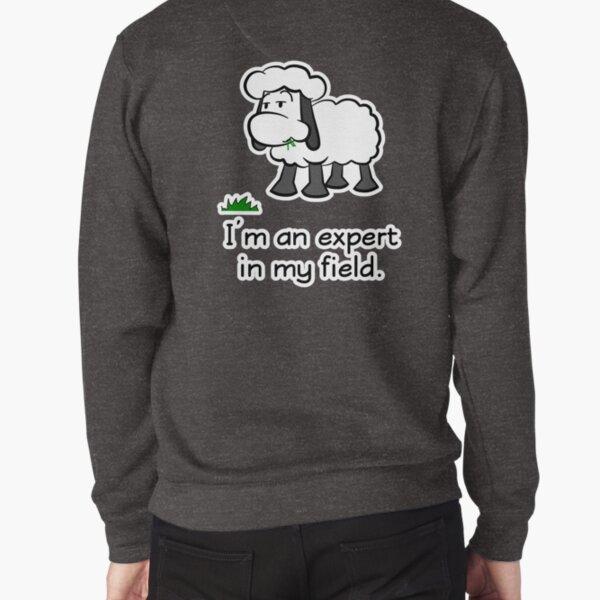 I'm an expert in my field. Pullover Sweatshirt