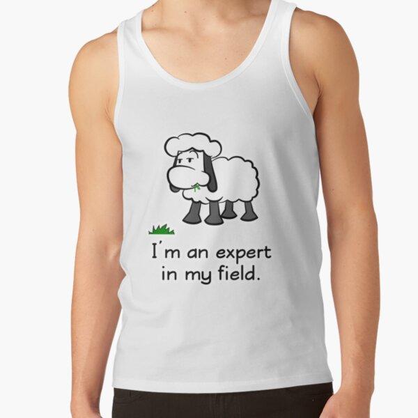 I'm an expert in my field. Tank Top