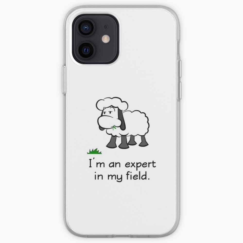 I'm an expert in my field. iPhone Case & Cover