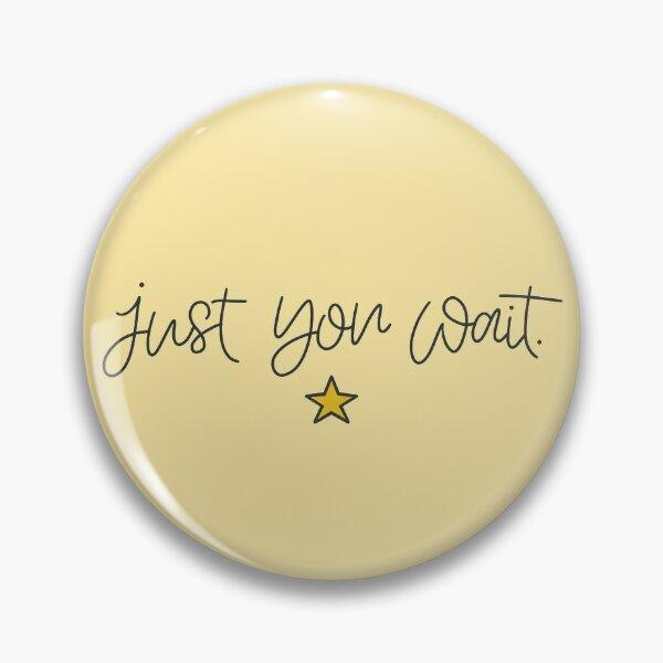 Hamilton - Just You Wait Pin